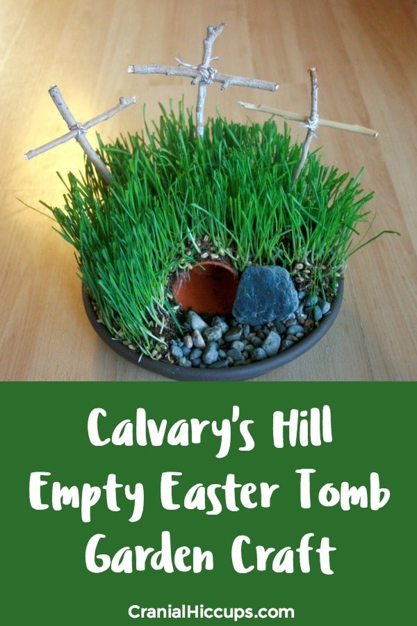 Make this easy Calvary's Hill or Empty Easter Tomb Garden craft with your kids! Start now so it's ready by Easter.