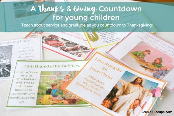 A Thanks & Giving Countdown for Young Children - Teach about service and gratitude as you countdown to Thanksgiving!