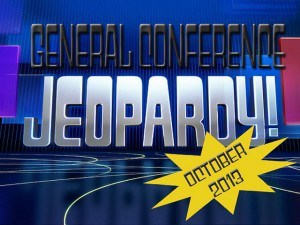 General Conference Jeopardy Oct 2013
