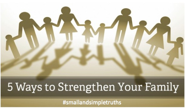 Five Ways to Strengthen Your Family