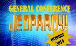 October 2014 General Conference Jeopardy