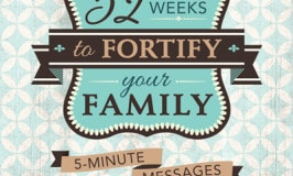 52 Weeks to Fortify Your Family {Review & Giveaway}