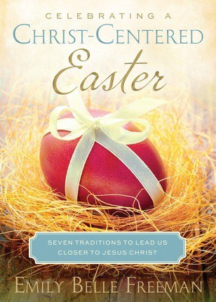 Celebrating a Christ-Centered Easter by Emily Freeman