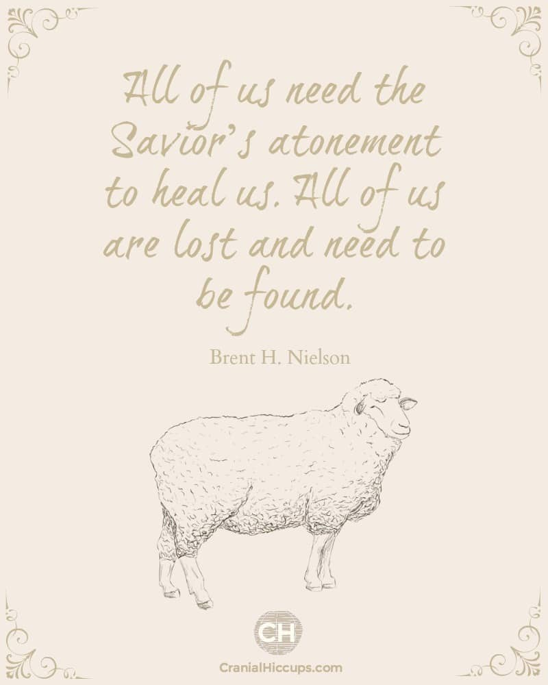 All of us need the Savior's atonement to heal us. All of us are lost and need to be found. Brent H Nielson #ldsconf