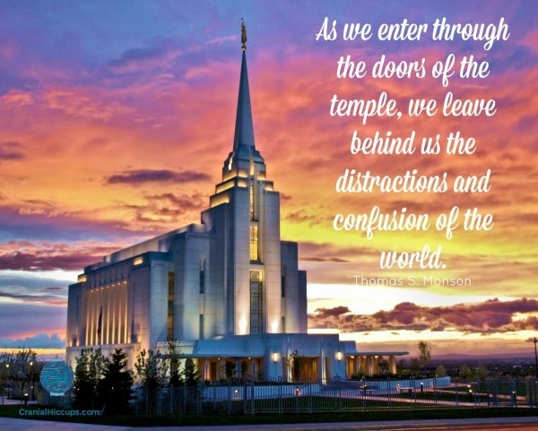 As we enter through the doors of the temple, we leave behind us the distractions and confusion of the world. Thomas S Monson #ldsconf