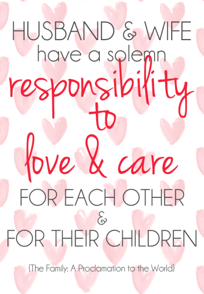 Husband and wife have a solemn responsibility to love and care for each other and for their children.
