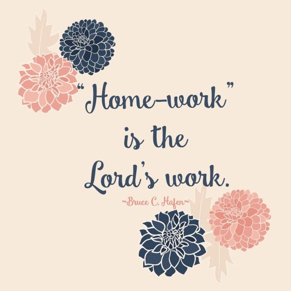 """Home-work"" is the Lord's work."