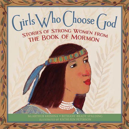 Girls Who Choose God: Stories of Strong Women from the Book of Mormon