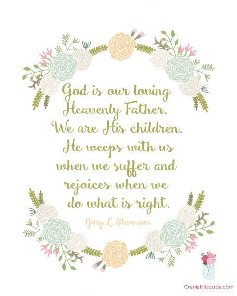 God is our loving Heavenly Father. We are His children. He weeps with us when we suffer and rejoices when we do what is right. Gary L. Stevenson #LDSConf #ElderStevenson