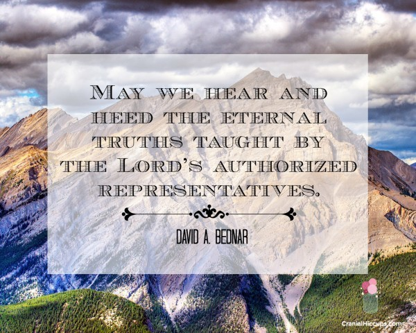 May we hear and heed the eternal truths taught by the Lord's authorized representatives. David A. Bednar #LDSConf #ElderBednar