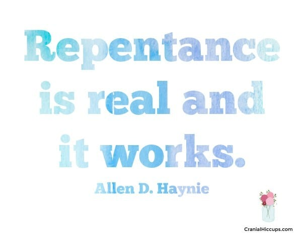 Repentance is real and it works. Allen D. Haynie #LDSConf #ElderHaynie