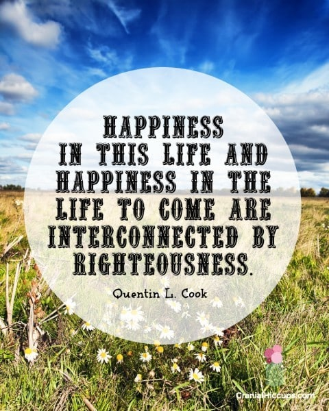 Happiness in this life and happiness in the life to come are interconnected by righteousness. Quentin L. Cook #LDSConf #ElderCook