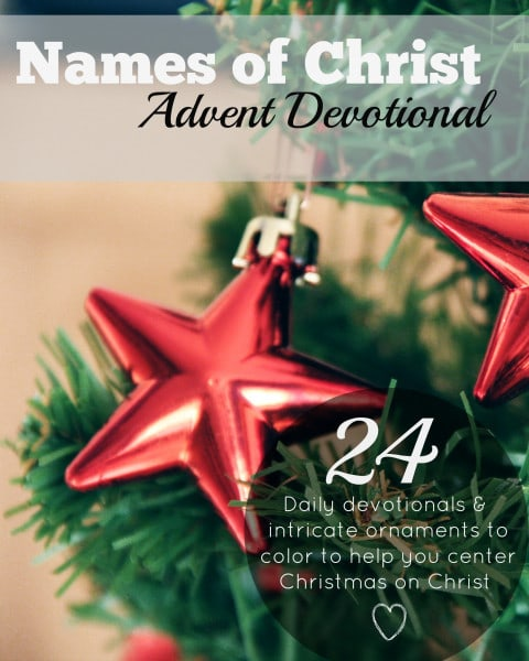 Names of Christ Advent Devotional - includes scriptures to read, discussion questions, and ornaments to color for each name. Perfect as a homeschool devotional or personal study for Christmas!