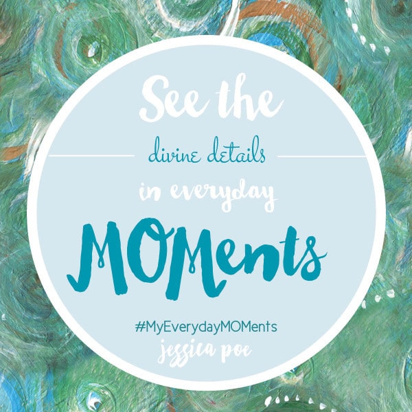 Everyday MOMents divine details