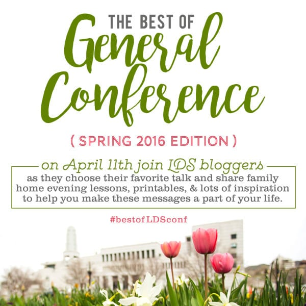 April 2016 General Conference Family Home Evening Lessons