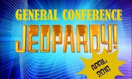 April 2016 General Conference Jeopardy