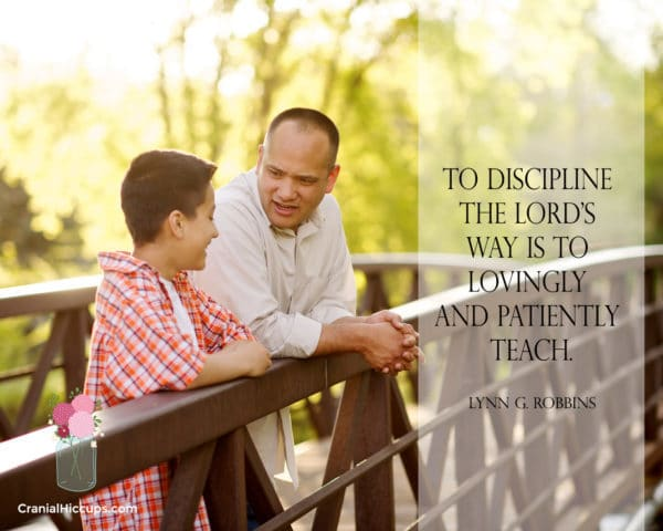 """""""To discipline the Lord's way is to lovingly and patiently teach."""" Lynn G. Robbins #LDSConf"""