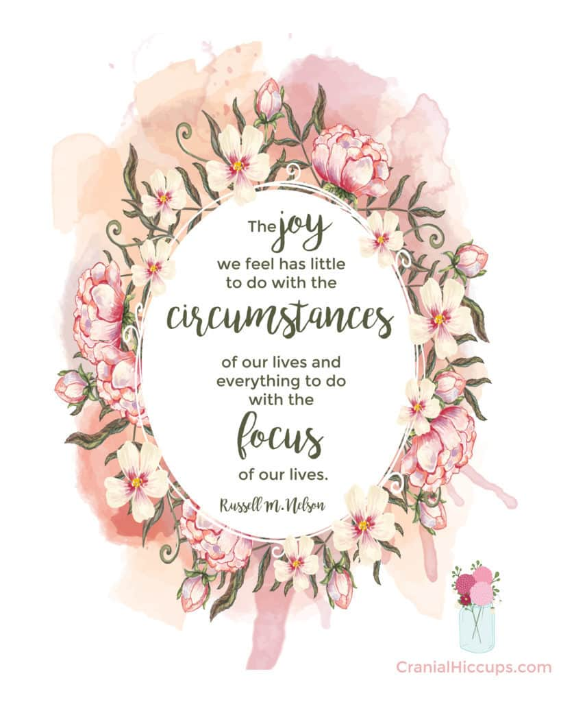 """""""The joy we feel has little to do with the circumstances of our lives & everything to do with the focus of our lives."""" Russell M. Nelson #LDSConf"""