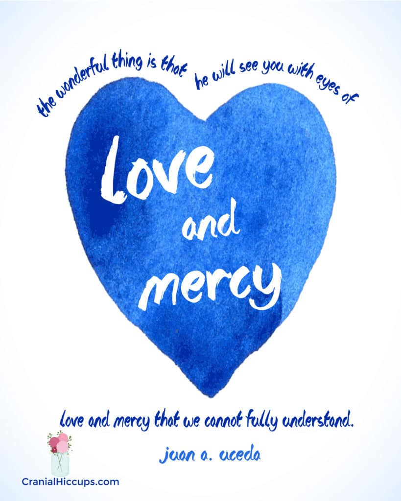 """""""The wonderful thing is that He will see you with eyes of love and mercy. Love and mercy that we cannot fully understand."""" Juan Uceda"""