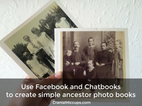 use facebook and chatbooks to create simple ancestor photo books