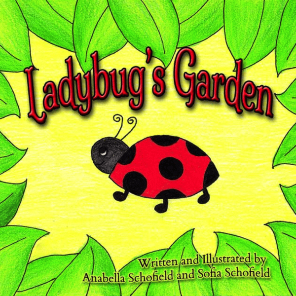 Ladybugu0027s Garden By Anabella And Sofia Schofield