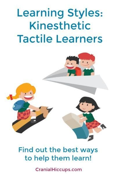 Learning Styles: Kinesthetic, Tactile Learners