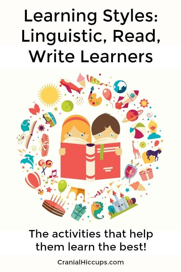 Is your child a linguistic, read, write learner? See how they learn best and which activities foster their love of words.