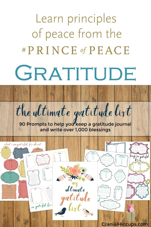Learn the principle of gratitude by writing down over 1,000 blessings, gifts from God to you. The #PrinceofPeace showed us how gratitude brings us peace.