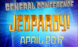 April 2017 General Conference Jeopardy