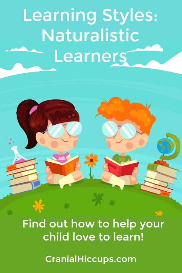 Learning Styles: Naturalistic Learners - If your child enjoys animals, bugs, plants, being out in nature, etc. they are naturalistic learners. Find out what helps them love to learn!