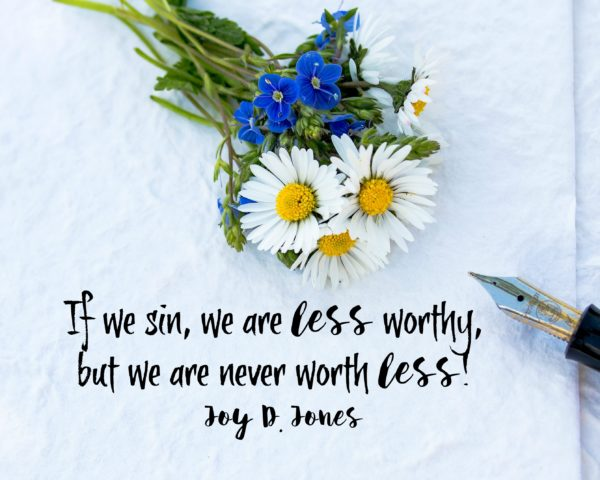 You are never worth less. Joy D jones